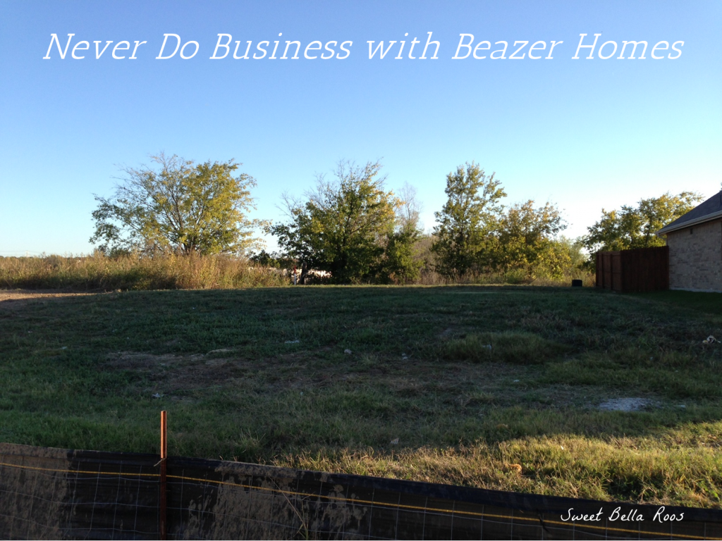 Never do business with Beazer Homes