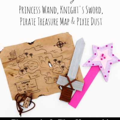 How To Make a Princess Wand, Knight's Sword, Pirate Treasure Map & Pixie Dust