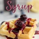 Delicious homemade blueberry syrup made with only three ingredients. Perfect for pancakes, waffles, or even over ice cream!