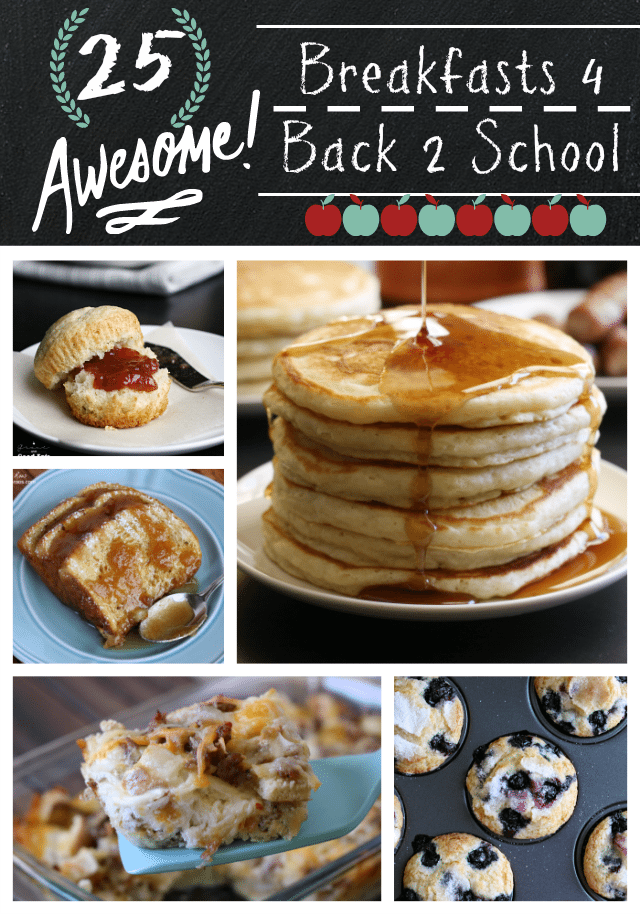 25 Awesome Breakfasts for Back to School! Pancakes, muffins, casseroles everything you need to start your mornings right