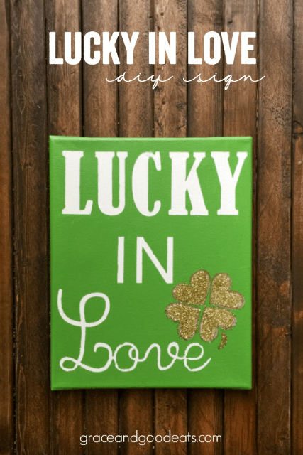 An easy DIY Lucky in Love sign perfect for St. Patrick's Day