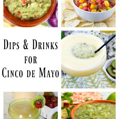 Dips and Drinks for Cinco de Mayo
