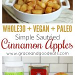 These simple three ingredient sautéed cinnamon apples are Paleo, Vegan, and Whole30 compliant. No added sugar or sweeteners, dairy free, gluten free and DELICIOUS!