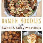 This Ramen with Meatballs is an easy recipe full of sweet and spicy flavors that is ready to go in under thirty minutes.