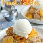 Slow Cooker Peach Cobbler - make this summertime classic without turning on the oven! Use fresh peaches and top with vanilla ice cream for a delicious, no fuss dessert.