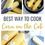 Best Way to Cook Corn on the Cob- this Instant Pot Corn on the Cob is my favorite way to prepare corn on the cob! This method results in plump, juicy, tender corn that cooks in just two minutes.