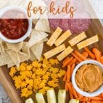 Kids Snack Ideas: create a delicious snack board with protein for growing bodies, fat for brain power and fullness, fruits and veggies for vitamins and minerals, and their favorite treats for extra fun!