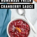 Fresh Cranberry Sauce made with fresh or frozen cranberries. This homemade cranberry sauce can be made ahead 2-3 days before serving.