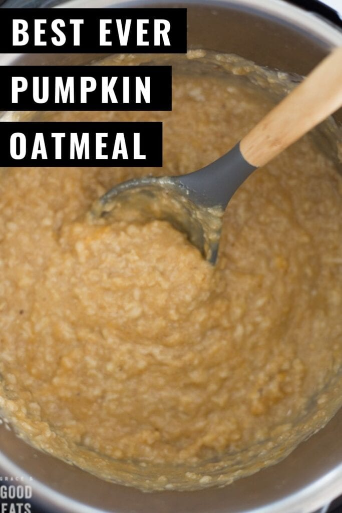 Pumpkin Oatmeal with pumpkin puree and pumpkin pie spice for a yummy fall breakfast. This recipe can be made in either the Instant Pot or stovetop using Old-Fashioned (rolled) oats.